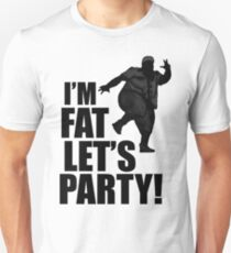 #i'm fat let's party! Unisex T-Shirt