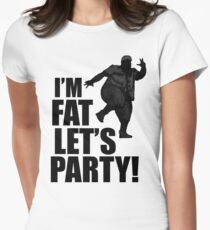 #i'm fat let's party! Women's Fitted T-Shirt