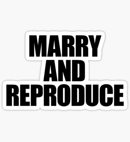 They Live - Marry and Reproduce Sticker