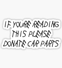 If you're reading this...Donate Car parts Sticker
