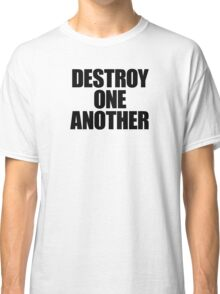 They Live - Destroy One Another Classic T-Shirt