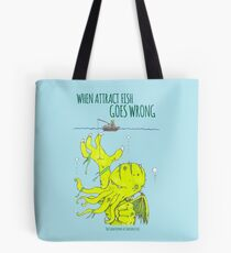 When Attract Fish Goes Wrong (1) Tote Bag