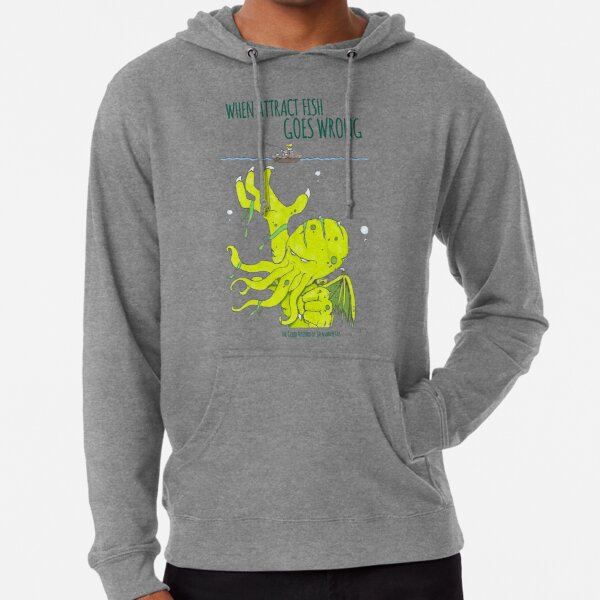 When Attract Fish Goes Wrong (1) Lightweight Hoodie