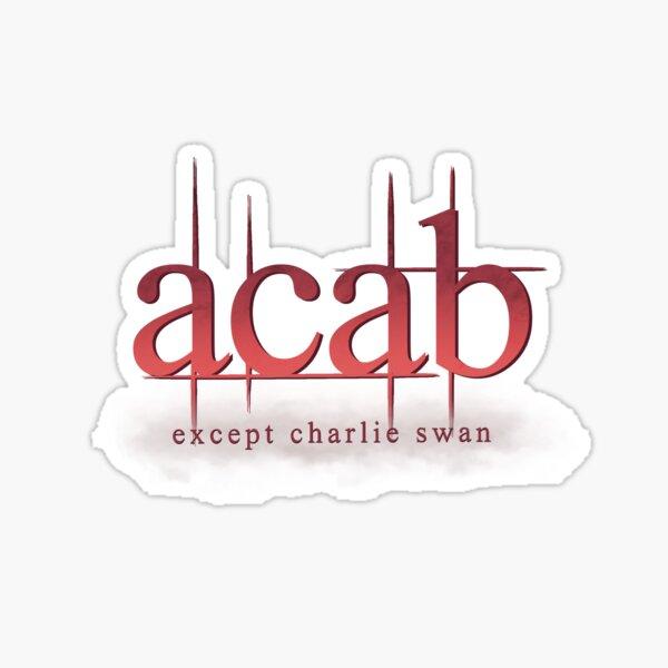 ACAB! (except charlie swan) Sticker