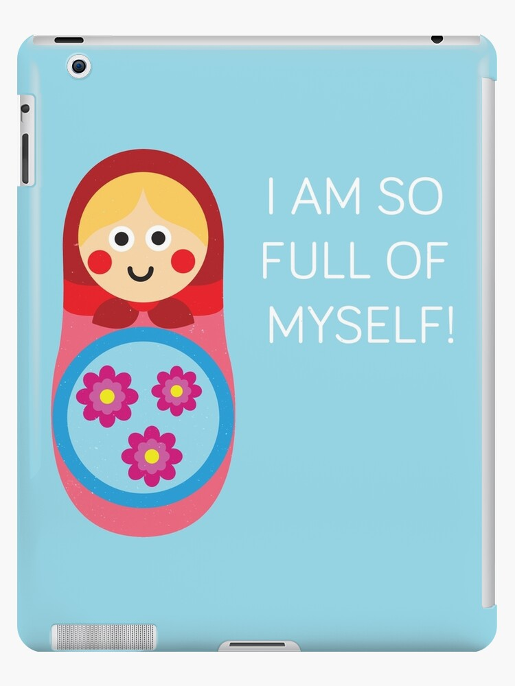 Russian Doll - I Am So Full Of Myself!  by thefunnies