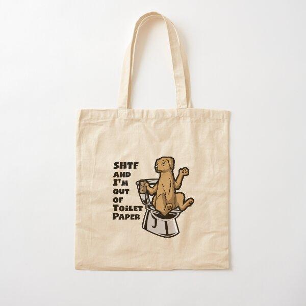 GOLDEN RETRIEVER SHTF - Sh!t Hit The Fan Toilet Paper Shortage Cotton Tote Bag