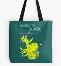 When Attract Fish Goes Wrong (2) Tote Bag