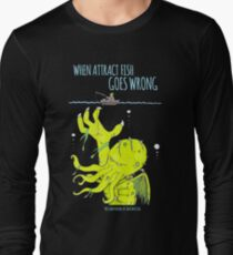 When Attract Fish Goes Wrong (2) Long Sleeve T-Shirt