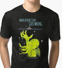 When Attract Fish Goes Wrong (2) Tri-blend T-Shirt
