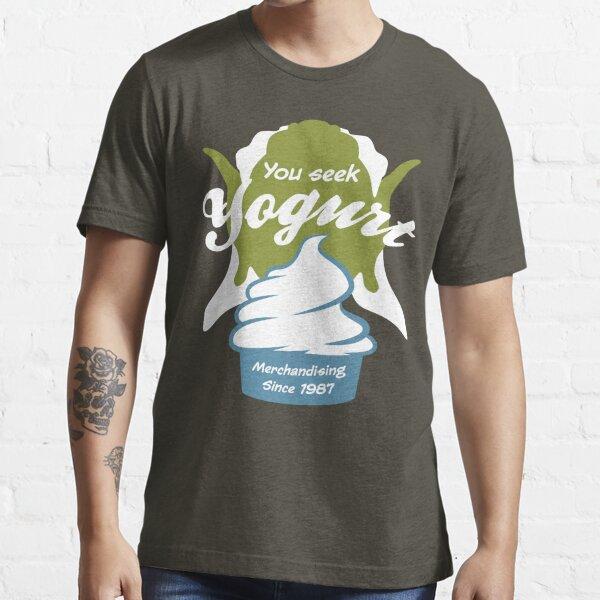You Seek Yogurt Essential T-Shirt
