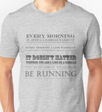 you better be running Unisex T-Shirt