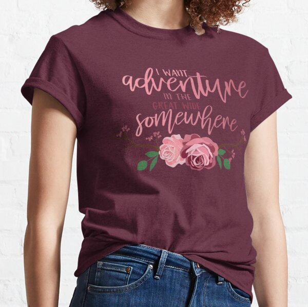Belle Quote - I Want Adventure In The Great Wide Somewhere Classic T-Shirt