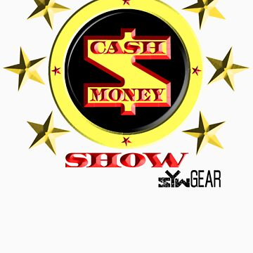 The Cash Money Show by infectus