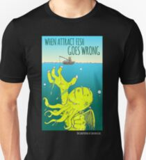 When Attract Fish Goes Wrong (4) Unisex T-Shirt