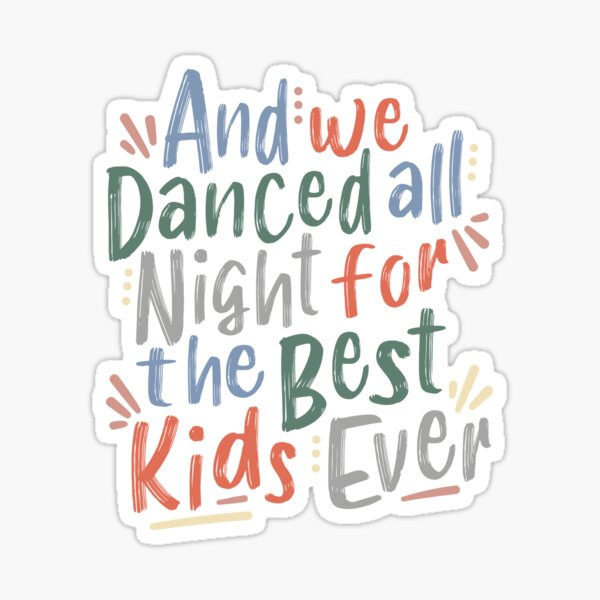 And We Danced All Night Sticker