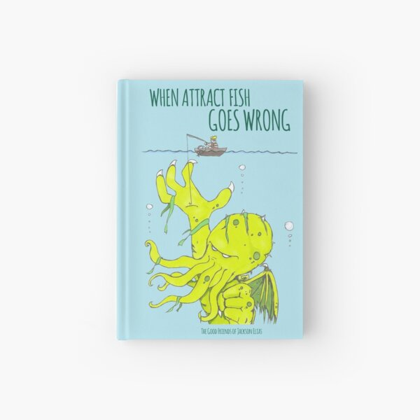 When Attract Fish Goes Wrong (1) Hardcover Journal