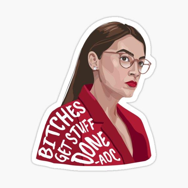 Bitches Get Stuff Done AOC Sticker