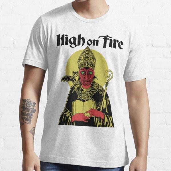 High on Fire Essential T-Shirt