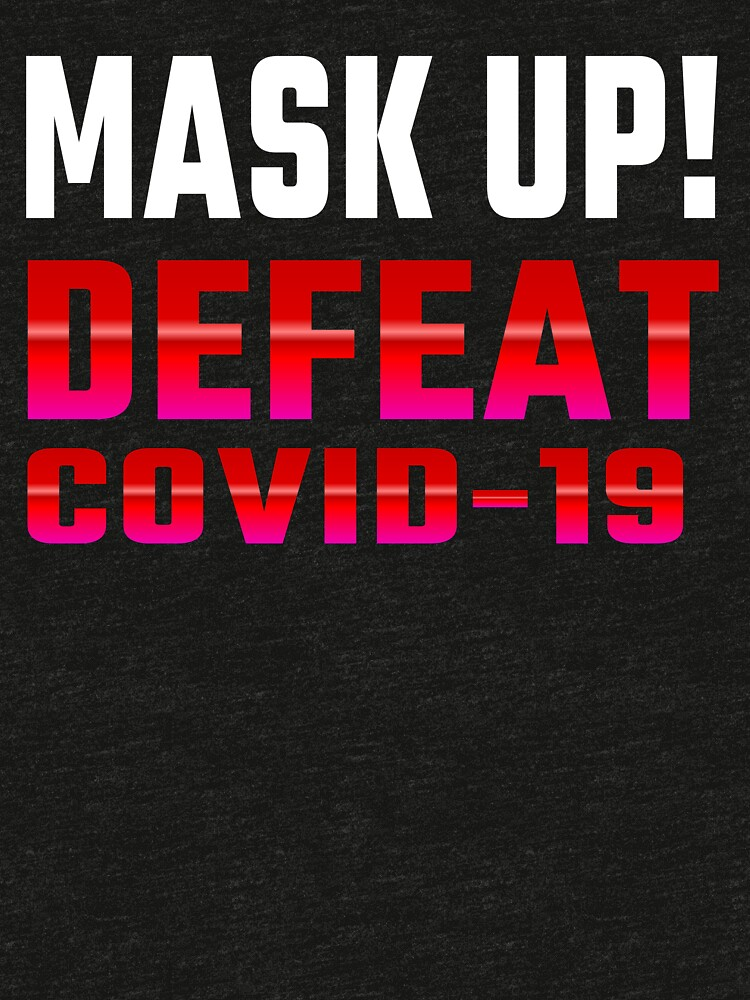 Defeat COVID-19... Mask Up! by mikepil