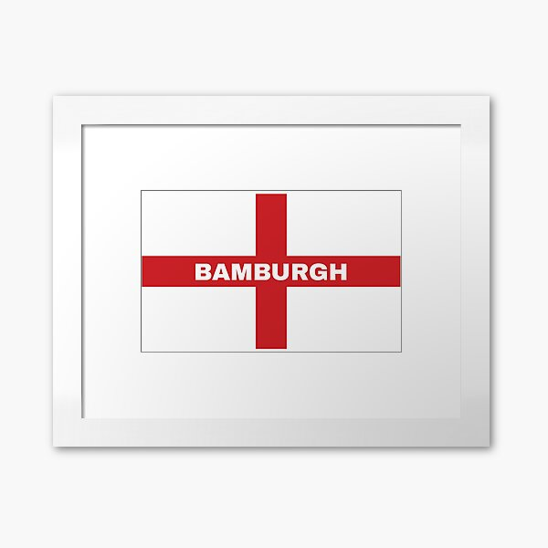 My Home Country Is England and Home City Bamburgh  Framed Art Print