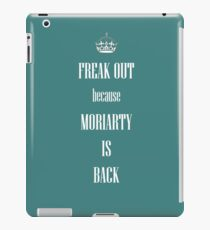 Freak out, MORIARTY  is BACK iPad Case/Skin