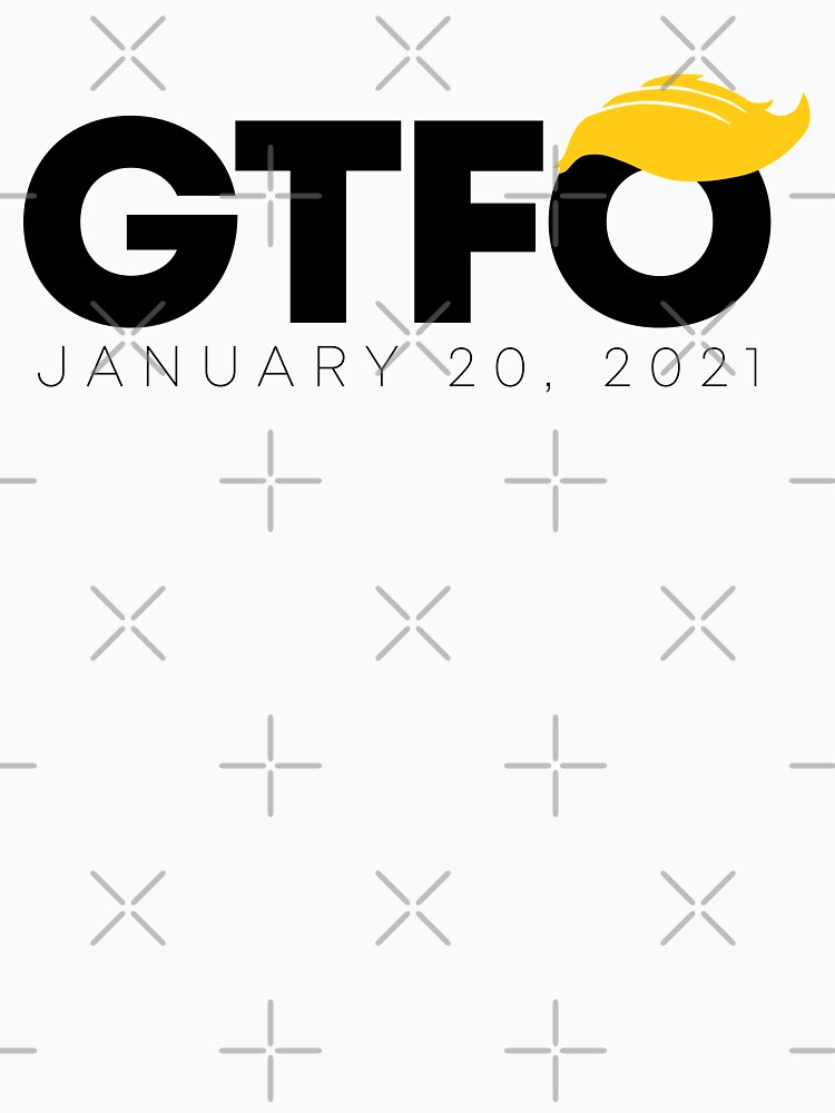 GTFO Anti-Trump Biden Inauguration Day 2020 by donkeymerch