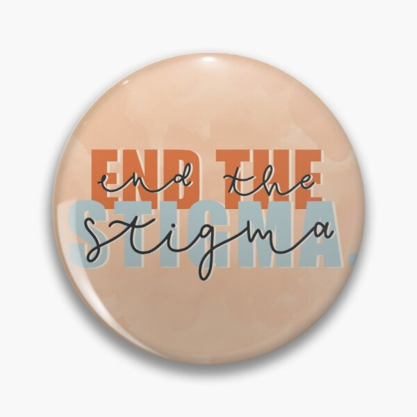 End The Stigma Pin Button Pin