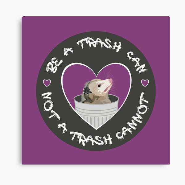 Be a Trash Can Canvas Print