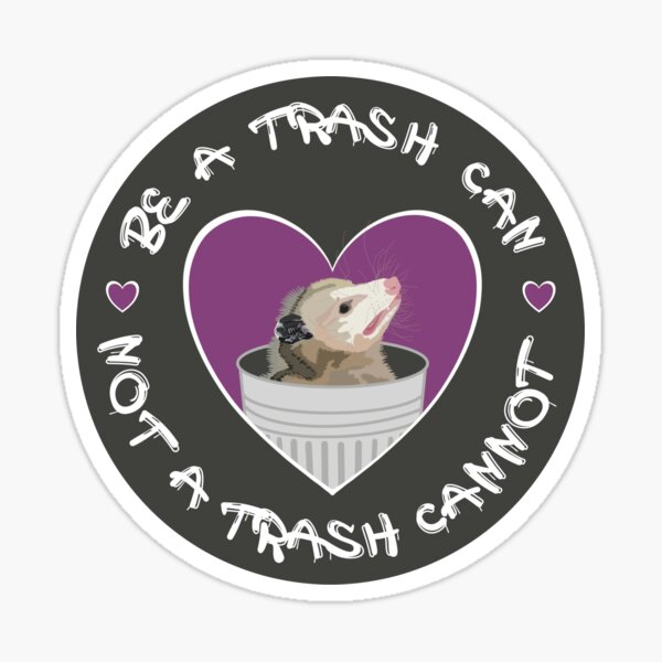 Be a Trash Can Sticker