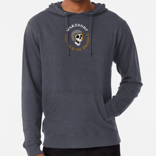 Wakesurf - Too Old To Paddle Lightweight Hoodie