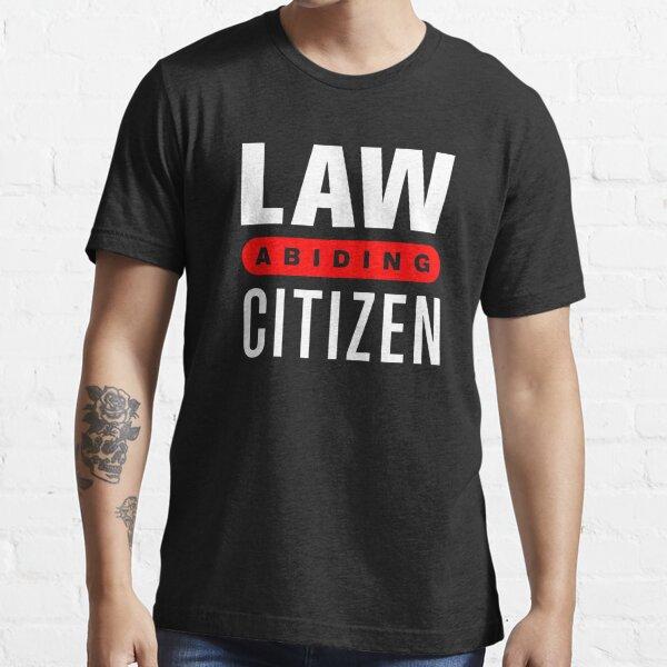 Law Abiding Citizen Essential T-Shirt