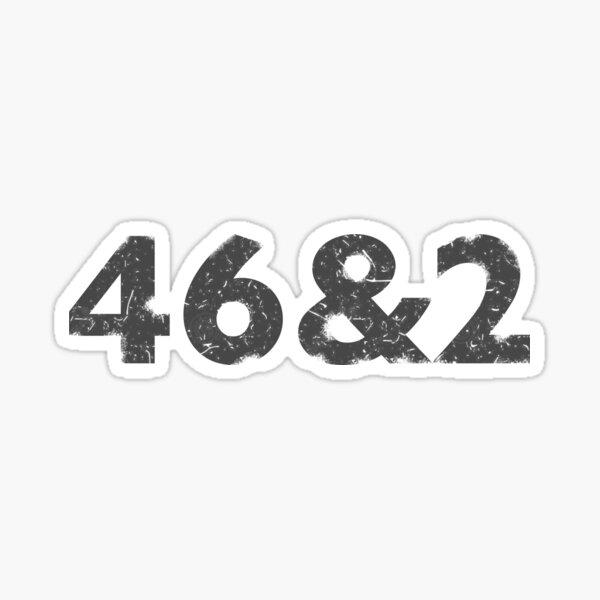 46 & 2 Sticker