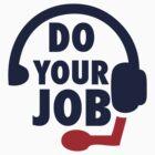 Bill Belichick - Do Your Job by emrdesigns