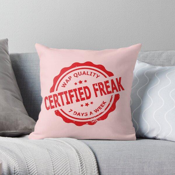 Certified freak seven days a week Throw Pillow