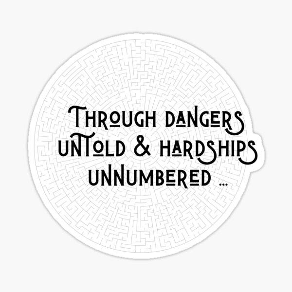 Through dangers untold and hardships unnumbered Sticker