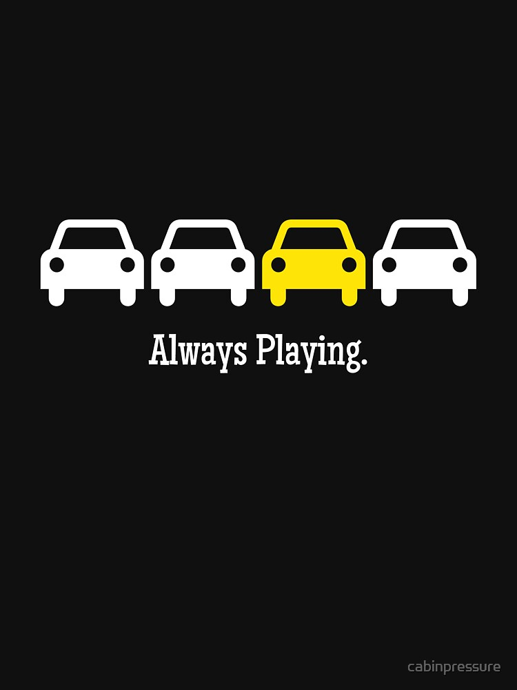 Cabin Pressure - Always Playing Yellow Car | Unisex T-Shirt