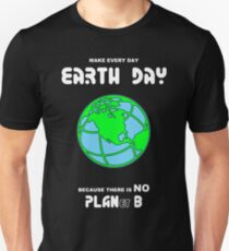 Earth Day -- Because There is No PLANet B T-Shirt