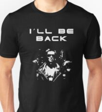 Terminator - I´ll be back Unisex T-Shirt