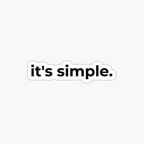 It's simple Sticker