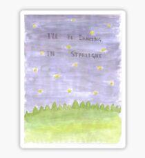 I'll Be Dancing in Starlight Sticker
