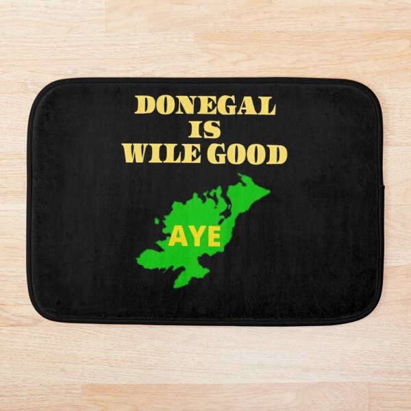 DONEGAL IS WILE GOOD 2 Bath Mat