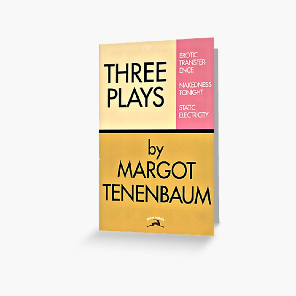 Three Plays by Margot Tenenbaum Greeting Card