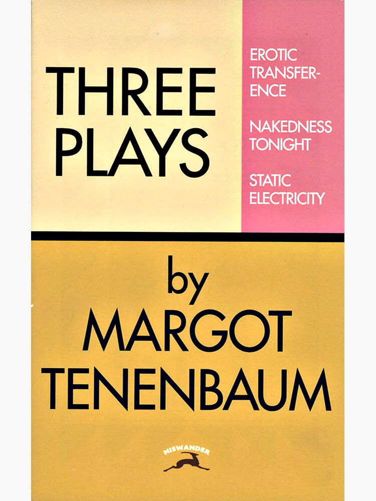 Three Plays by Margot Tenenbaum by whatarefrogs