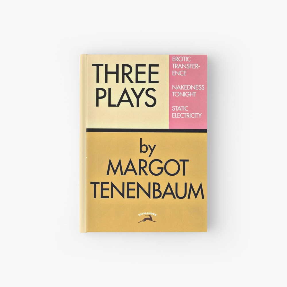Three Plays by Margot Tenenbaum Hardcover Journal