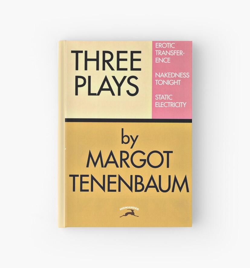 Three Plays by Margot Tenenbaum by whatarefrogs