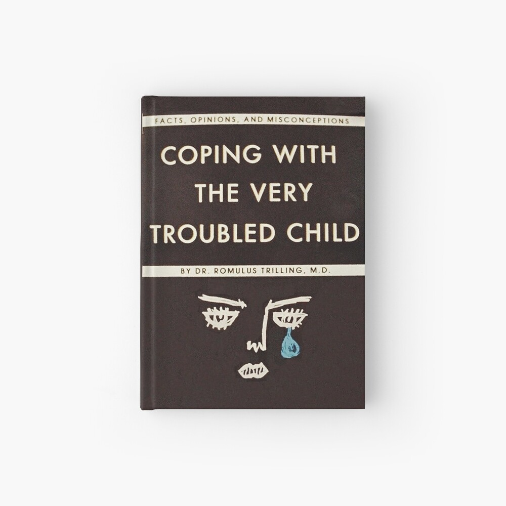 Coping with the Very Troubled Child Hardcover Journal