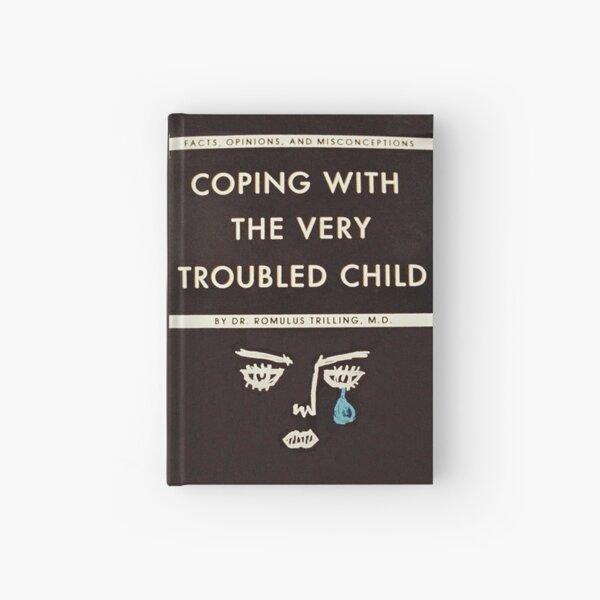 Hacer frente al niño muy atribulado Cuaderno de tapa dura