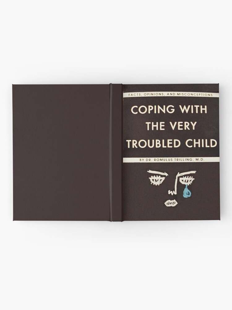 Alternate view of Coping with the Very Troubled Child Hardcover Journal