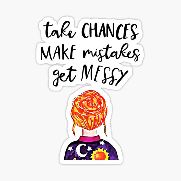 take chances make mistakes get messy teacher life teacher quotes teacher sayings gifts ms frizzle quotes Sticker