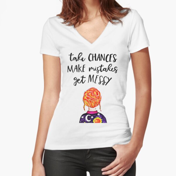 take chances make mistakes get messy teacher life teacher quotes teacher sayings gifts ms frizzle quotes Fitted V-Neck T-Shirt